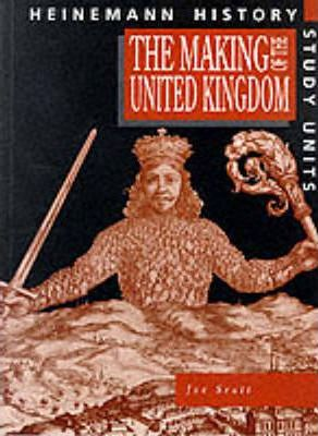 Heinemann History Study Units: Student Book.  The Making of the UK - Joe Scott