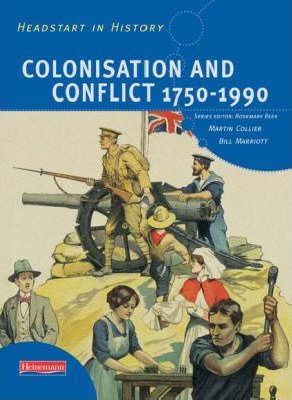 Headstart In History: Colonisation & Conflict 1750-1990 - Rosemary Rees