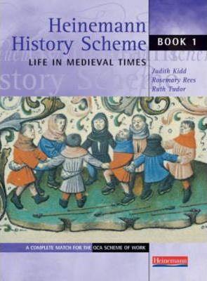 Heinemann History Scheme Book 1: Life in Medieval Times - Judith Kidd