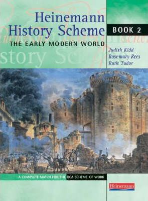 Heinemann History Scheme Book 2: The Early Modern World - Judith Kidd