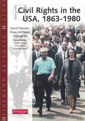 Heinemann Advanced History: Civil Rights in the USA 1863-1980 - Susan Willoughby