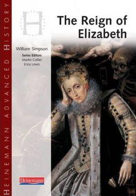 Heinemann Advanced History: Reign of Elizabeth - William Simpson