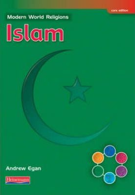 Modern World Religions: Islam Pupil Book Core - Andrew Egan