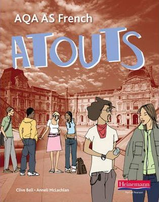 Atouts: AQA AS French Student Book and CDROM - Clive Bell