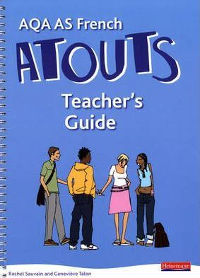Atouts: AQA AS French Teacher's Guide and CDROM - Rachel Sauvain