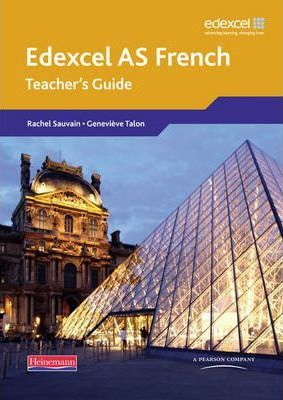 Edexcel A Level French (AS) Teacher's Guide & CDROM - Clive Bell