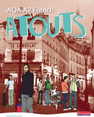 Atouts: AQA A2 French Student Book - Mr Clive Bell