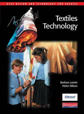 GCSE Design & Technology for Edexcel: Textiles Technology Student Book - Helen Wilson