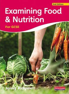 Examining Food & Nutrition for GCSE - Jenny Ridgwell