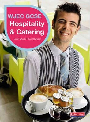 WJEC GCSE Hospitality & Catering Student Book - Lesley Woods