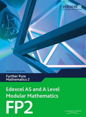 Edexcel AS and A Level Modular Mathematics Further Pure Mathematics 2 FP2 - Keith Pledger
