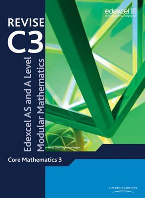 Revise Edexcel AS and A Level Modular Mathematics Core Mathematics 3 - Keith Pledger