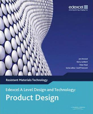 A Level Design and Technology for Edexcel: Product Design: Resistant Materials - Jon Attwood