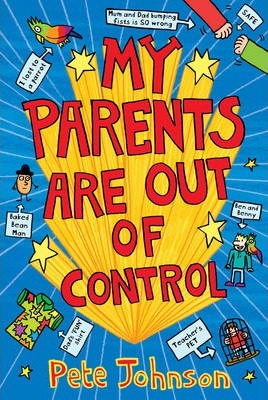 My Parents Are Out Of Control - Pete Johnson