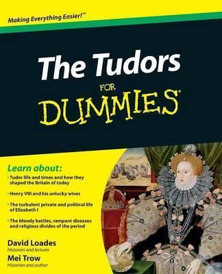 The Tudors For Dummies - David Loades