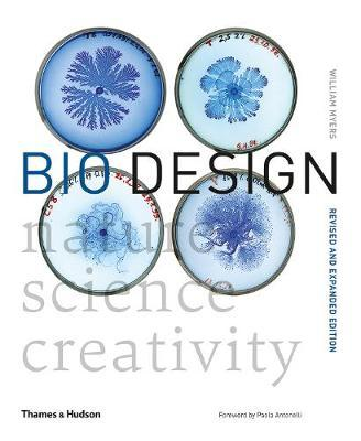 Bio Design: Nature * Science * Creativity - William  Myers