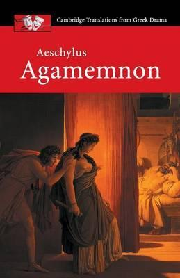 Cambridge Translations from Greek Drama: Aeschylus: Agamemnon - Aeschylus
