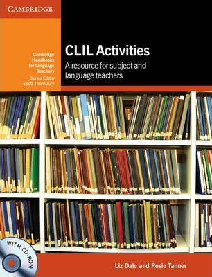 CLIL Activities with CD-ROM: A Resource for Subject and Language Teachers - Liz Dale