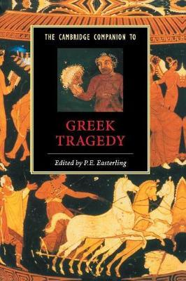 Cambridge Companions to Literature: The Cambridge Companion to Greek Tragedy - P. E. Easterling