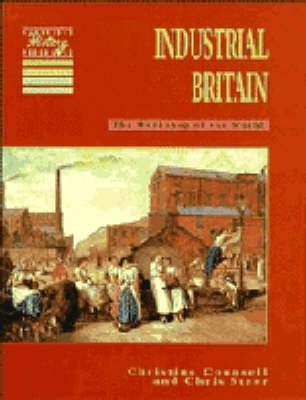 Cambridge History Programme Key Stage 3: Industrial Britain: The Workshop of the World - Christine Counsell