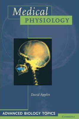 Advanced Biology Topics: Medical Physiology - David Applin