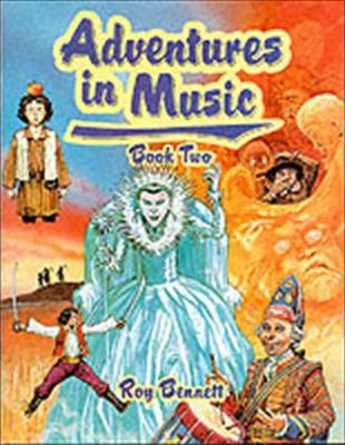 Adventures in Music: Adventures in Music Book 2 - Roy Bennett