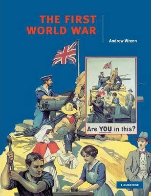 Cambridge History Programme Key Stage 4: The First World War - Andrew Wrenn