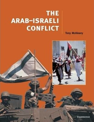 Cambridge History Programme Key Stage 4: The Arab-Israeli Conflict - Tony McAleavy