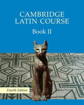 Cambridge Latin Course: Cambridge Latin Course Book 2 Student's Book - Cambridge School Classics Project