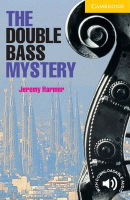Cambridge English Readers: The Double Bass Mystery Level 2 - Jeremy Harmer