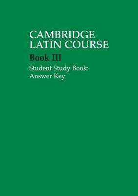 Cambridge Latin Course: Cambridge Latin Course 3 Student Study Book Answer Key - Cambridge School Classics Project