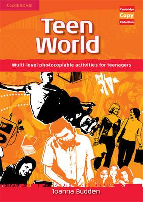Cambridge Copy Collection: Teen World: Multi-Level photocopiable activities for teenagers - Joanna Budden