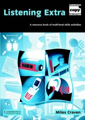 Cambridge Copy Collection: Listening Extra Book and Audio CD Pack: A Resource Book of Multi-Level Skills Activities - Miles Craven