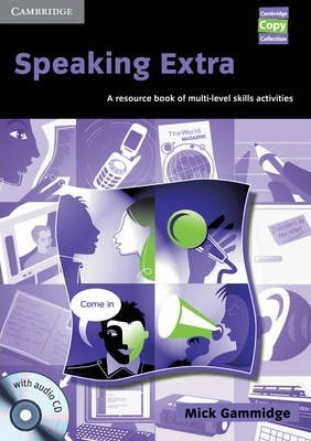 Cambridge Copy Collection: Speaking Extra Book and Audio CD Pack: A Resource Book of Multi-level Skills Activities - Mick Gammidge