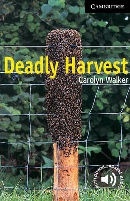 Cambridge English Readers: Deadly Harvest Level 6 - Carolyn Walker