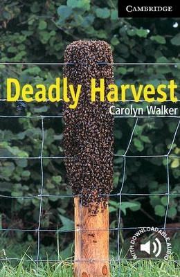 Cambridge English Readers: Deadly Harvest Level 6 - Carolyn Walker
