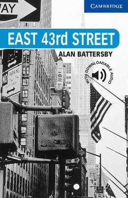 Cambridge English Readers: East 43rd Street Level 5 - Alan Battersby
