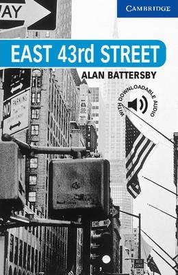 Cambridge English Readers: East 43rd Street Level 5 - Alan Battersby