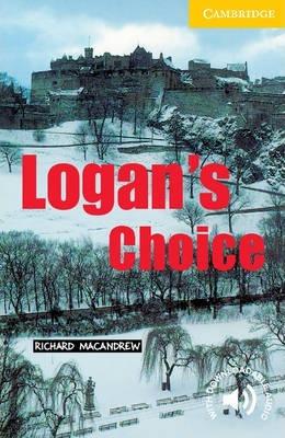 Cambridge English Readers: Logan's Choice Level 2 - Richard MacAndrew