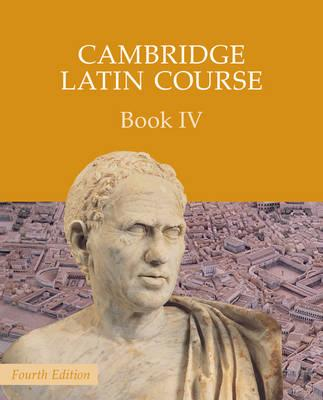 Cambridge Latin Course: Cambridge Latin Course Book 4 Student's Book - Cambridge School Classics Project