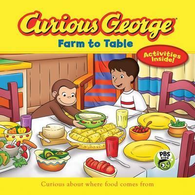 Curious George Farm to Table (CGTV 8x8) - H. A. Rey