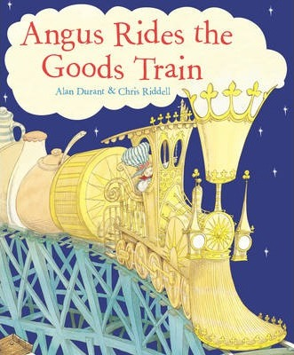 Angus Rides The Goods Train - Chris Riddell