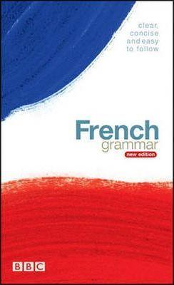 BBC FRENCH GRAMMAR (NEW EDITION) - Isabelle Fournier