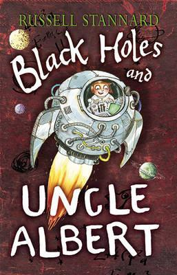 Black Holes and Uncle Albert - Russell Stannard