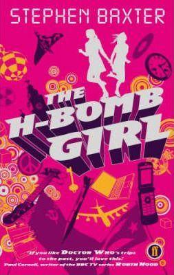 The H-Bomb Girl - Stephen Baxter