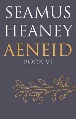 Aeneid Book VI - Seamus Heaney