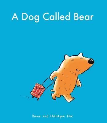 A Dog Called Bear - Diane Fox