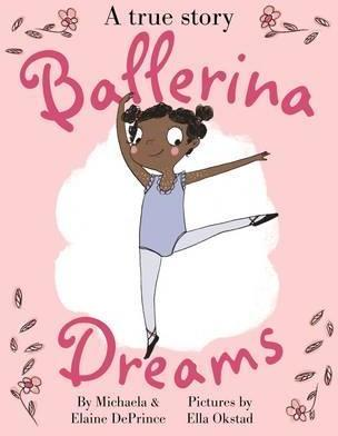 Ballerina Dreams - Michaela DePrince
