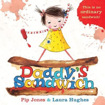 Daddy's Sandwich - Pip Jones