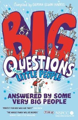 Big Questions From Little People . . . Answered By Some Very Big People - Gemma Elwin Harris